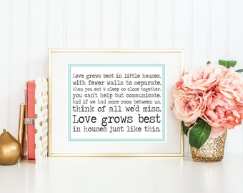 Love Grows Best In Little Houses 8x10 Print
