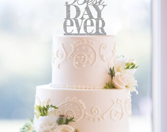 Glitter Best Day Ever Wedding Cake Topper Custom Color, Modern Wedding Cake Topper, Fun Cake Topper, Romantic Cake Topper, Engagement (T059)