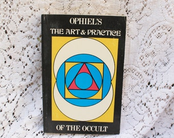 1976 Ophiel's The Art and Practice of the Occult/Edward C. Peach Book//Wisom/Metaphysical Book/Occult Book/Esoteric/Akasha/Apas/Tejas/Vayu