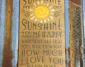 You Are My Sunshine, My Only Sunshine... - Handmade Wood Sign.