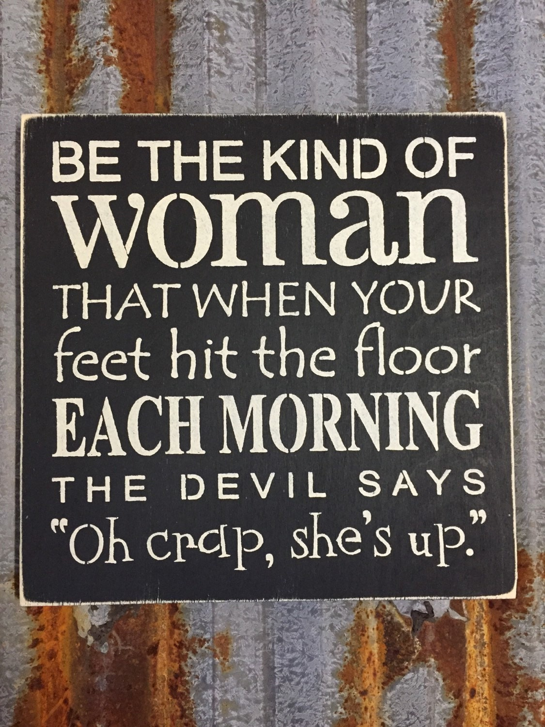 Be The Kind Of Woman That When Your Feet By