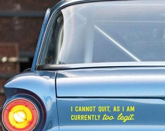 Too Legit to Quit Funny Inspirational Pop Culture Car Decal
