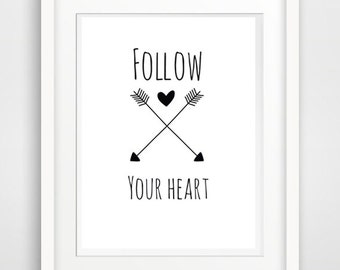 follow your heart, quote art print, typographic art, motivational quote, printable download, printable art