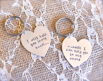 Long Distance Relationship Heart Keychain Set - I will hold you in my heart, Until I can hold you in my arms - Custom, Stamped, Personalize