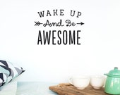 Wall decal quote: Wake up and be Awesome / Wall vinyl sticker / Inspirational quote / Bedroom Home decor / Office decor / Birthday gift