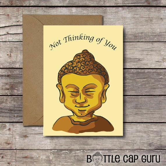 not thinking of you  buddha greeting card  funny card for
