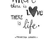 spreuk Gandhi: Waar Liefde is is Leven, print op A4 en A5