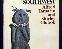 Ancient Indians Of The Southwest by Alfred Tamarin & Shirley Glubok 1975 1st Edition HBDJ Native American History Illustrated Artifacts
