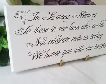 Wedding Memorial, Sign, In loving Memory, To Those Who Could Not Celebrate With Us, Sentimental Verse, Remembrance Sign, Wedding Gift,241