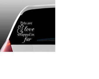 Pets are Love Wrapped in Fur Car Window Decal for Pet Lovers