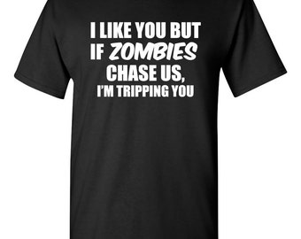 If Zombies Chase Us...I'm Tripping You Shirt Funny Zombie Shirt Zombie Apocalypse Gift for Zombie Lover Funny Trendy Modern Shirt BD-307