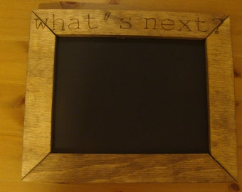 WHAT'S NEXT? framed chalkboard