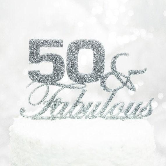 Fabulous 50 Cake Topper: Cake Topper 50 & Fabulous 50th Birthday