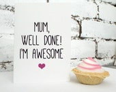 Mum Well done I'm Awesome! Mother's Day Card