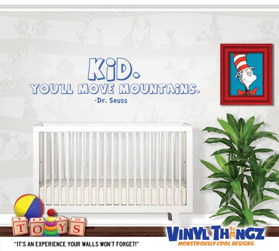 Dr Seuss Kid You Ll Move Mountains: Dr Seuss Nursery Wall Decal Kid You'll Move By