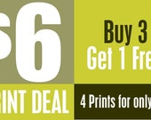 6 Dollar Print Deal Buy 3 Prints Get extra print  Free -  4 for price of 3 Print Bargain Check my listings