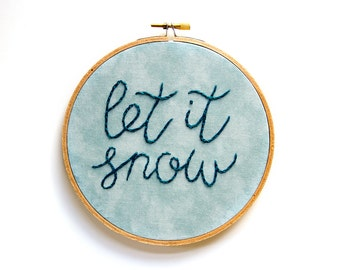 Let It Snow Embroidery Hoop Art, Hand-Stitched Embroidered Art, Christmas Decor, Holiday Wall Hanging, Snow Blue, Handmade Wall Art