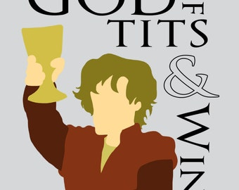 "Game of Thrones: Tyrion ""I am the God of tits and wine"" 4"" x 6"" Illustration print by unicorgi.com"