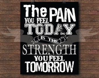 The pain you feel today is the strength you feel tomorrow - typography,print, home decor, wall art, nursery print, Motivational quote