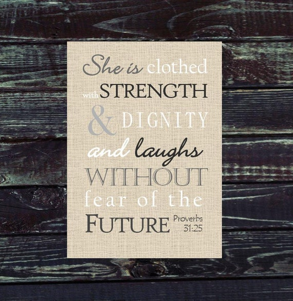 Strangth And Images For Dignity: Proverbs 31:25 She Is Clothed With Strength & Dignity. Print