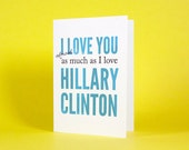 I Love You Almost as Much as I Love Hillary Clinton