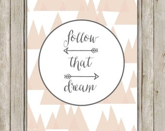 8x10 Follow That Dream Printable, Typography Poster, Typography Printable, Nursery Print, Digital Poster, Home Decor, Digital Download