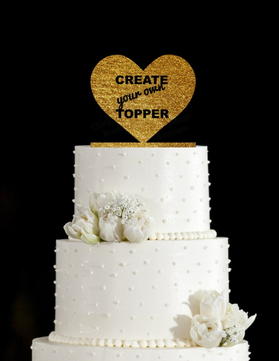 create own wedding cake create your own custom acrylic wedding cake topper anything 13073