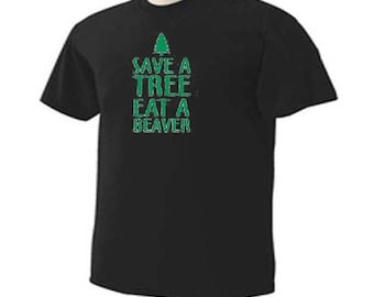 Save A Tree Eat A Beaver Funny Humor T-Shirt