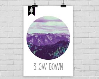"fine-art print poster ""SLOW DOWN"" mountains silence"