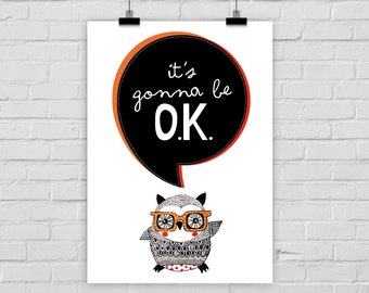 "fine-art print ""It's gonna be okay"" poster owl illustration everything alright"