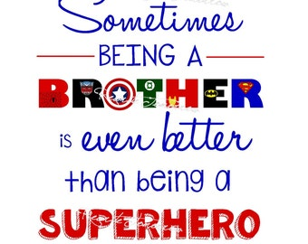Brother Superhero Printable Instant Download- Sometimes being a Brother is even better than being a Superhero