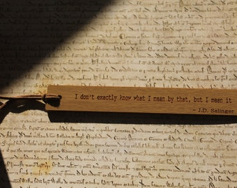 Oak Bookmark - J.D.Salinger The Catcher in the Rye Quote