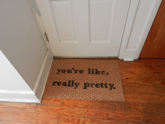 Items similar to quote door mat you 39 re like really pretty for You re like really pretty rug