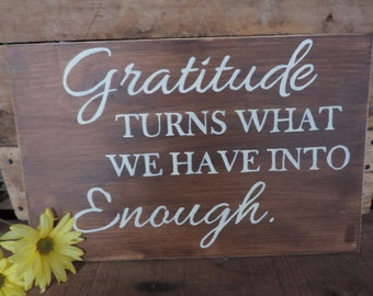 Gratitude Turns What We Have Into Enough Hand Painted Wooden Sign, Thankfulness, Gratitude Decor, Gratitude Sign