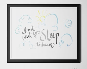 Don't wait for Sleep to Dream