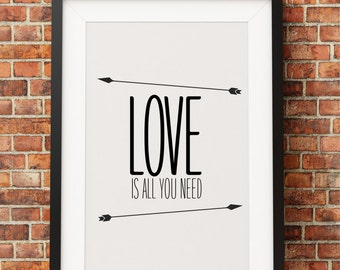 Love is All you Need - Jpeg & PDF - INSTANT DOWNLOAD - Digital Print - Wall Art - Printable Poster - Modern Designs