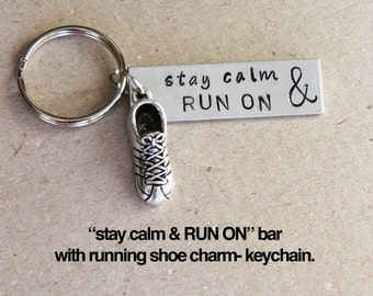 Stay Calm and RUN ON aluminum bar with running shoe charm- KEYCHAIN. Marathon keychain.  Stay Calm and Run On..  Runners keychain
