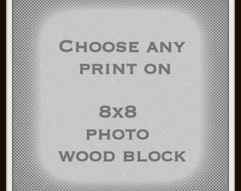 """Any Square Photograph Mounted on 8x8"""" Wood Block"""