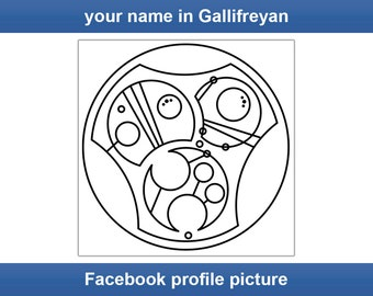 Your name in Gallifreyan - Facebook Profile Picture - Custom Digital File - Doctor Who Time Lord