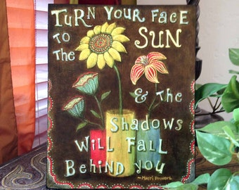 """Wall Art--8X10 Wood Mounted Archival Print of Original Mixed Media Art with Hand-Painted Details and Finish--""""Face the Sun""""--Pam Kapchinske"""