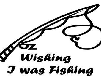 Wishing I Was Fishing -- Vinyl Wall Decal