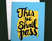 """Motivational Quote, """"This too Shall Pass"""" Typographic Greeting Card"""