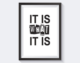 It is what it is Print, printable quote, inspirational quote print, black and white print, instant download