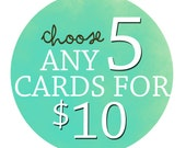 Choose an 5- Greeting Cards