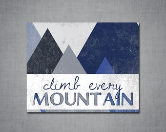 Climb Every Mountain - Custom Color Print