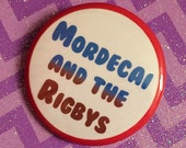 "Mordecai and the Rigbys 1.5"" Button"