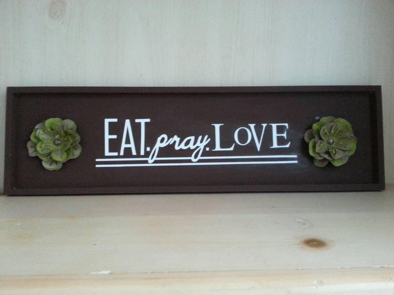 eat pray love sign w cardstock flowers by clobellacreations. Black Bedroom Furniture Sets. Home Design Ideas