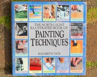 The North Light Illustrated Book of Painting Techniques by Elizabeth Tate Vintage 1987 1988