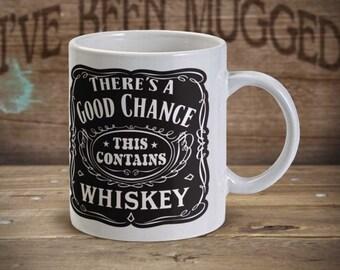 There's A Good Chance This Contains Whiskey MG0011 Coffee Mug Gag gift novelty mug