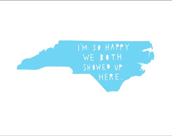 NORTH CAROLINA, I'm So Happy, north carolina state art | anniversary gift for men | valentine's gift for him | gift for women | map |